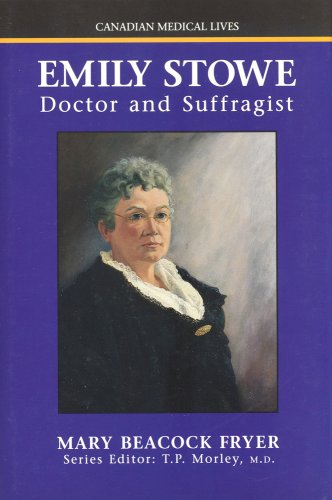 Emily Stowe: Doctor and Suffragist 9781550020847