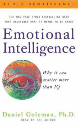 Emotional Intelligence: Why It Can Matter More Than IQ 9781559276993