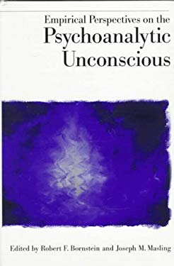 Empirical Perspectives on the Psychoanalytic Unconscious 9781557984630