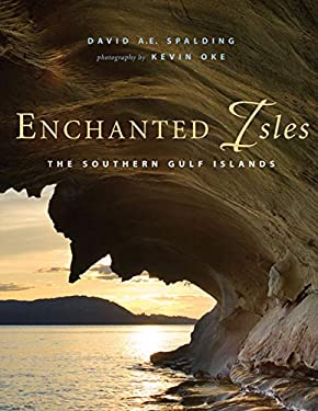 Enchanted Isles: The Southern Gulf Islands 9781550174229