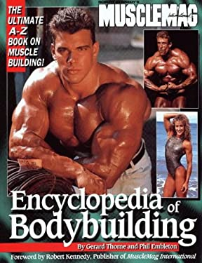 Encyclopedia of Bodybuilding: The Ultimate A-Z Book on Muscle Building! 9781552100011