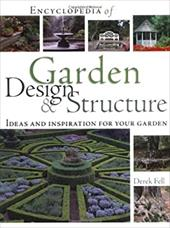 Encyclopedia of Garden Design & Structure: Ideas and Inspiration for Your Garden
