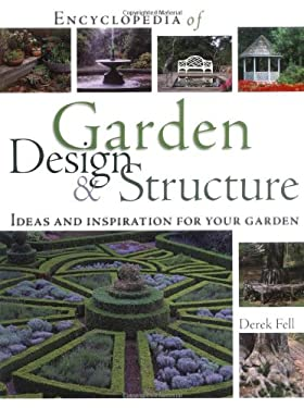 Encyclopedia of Garden Design & Structure: Ideas and Inspiration for Your Garden 9781554071296