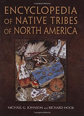 Encyclopedia of Native Tribes of North America 9781554073078