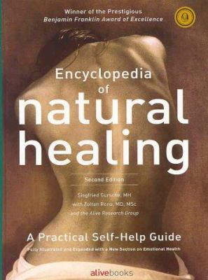 Encyclopedia of Natural Healing: The Authoritative Reference to Alternative Health & Healing 9781553120391