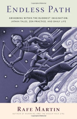 Endless Path: Awakening Within the Buddhist Imagination: Jataka Tales, Zen Practice, and Daily Life 9781556439322