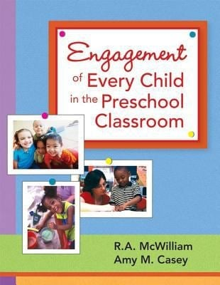 Engagement of Every Child in the Preschool Classroom 9781557668578