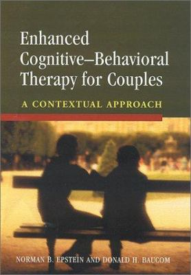 Enhanced Cognitive- Behavorial Therapy for Couples: A Contextual Approach 9781557989123