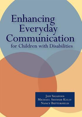 Enhancing Everyday Communication for Children with Disabilities 9781557667168