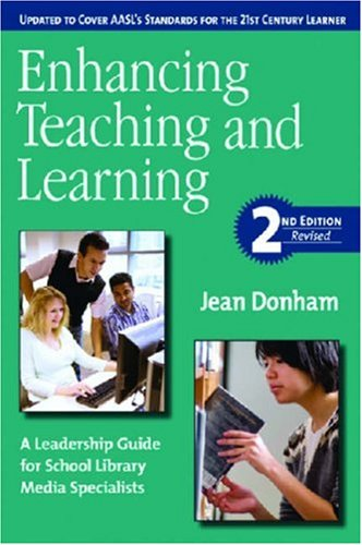 Enhancing Teaching and Learning: A Leadership Guide for School Library Media Specialists 9781555706470