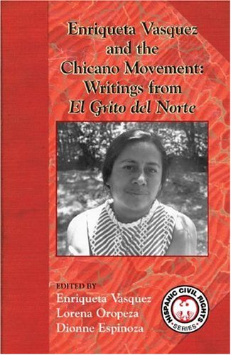 Enriqueta Vasquez and the Chicano Movement: Writings from El Grito del Norte 9781558854796