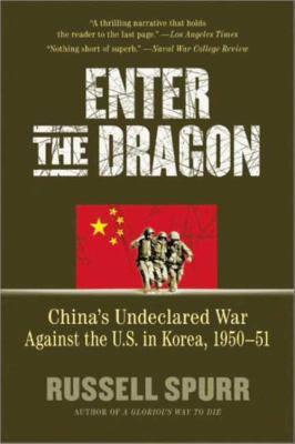 Enter the Dragon: China's Undeclared War Against the U.S. in Korea, 1950-51 9781557049148