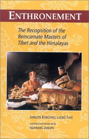 Enthronement: The Recognition of the Reincarnate Masters of Tibet and the Himalayas 9781559390835