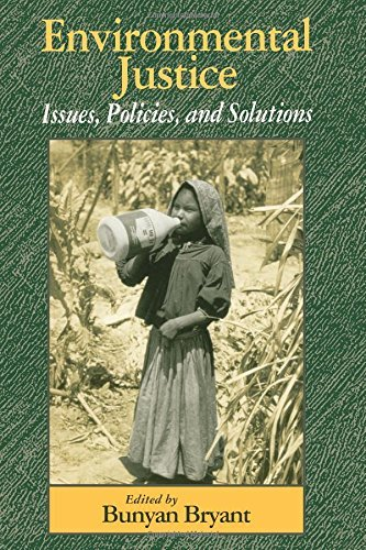 Environmental Justice: Issues, Policies, and Solutions 9781559634175