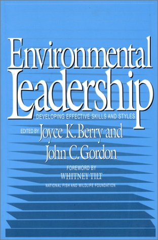 Environmental Leadership: Developing Effective Skills and Styles 9781559632430
