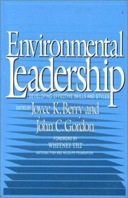 Environmental Leadership: Developing Effective Skills and Styles 9781559632447