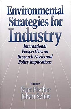 Environmental Strategies for Industry: International Perspectives on Research Needs and Policy Implications 9781559631938