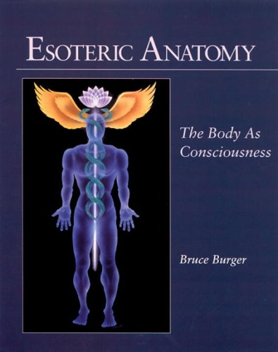 Esoteric Anatomy Esoteric Anatomy: The Body as Consciousness the Body as Consciousness 9781556432248