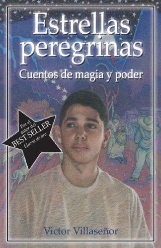 Estrellas Peregrinas: Cuentos de Magia y Poder 9781558854628