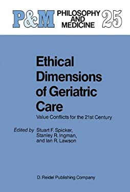Ethical Dimensions of Geriatric Care: Value Conflicts for the 21st Century 9781556080272