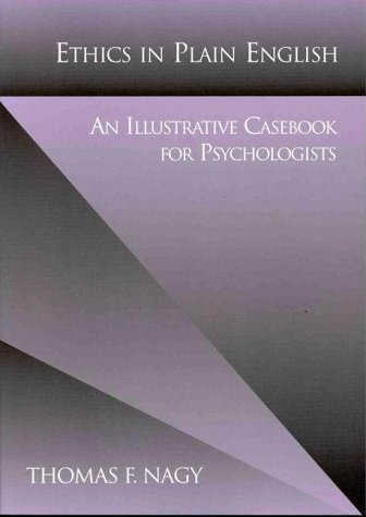 Ethics in Plain English: An Illustrative Casebook for Psychologists 9781557986047