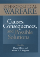 Ethnopolitical Warfare: Causes, Consequences and Possible Solutions 9781557987372