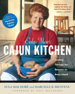 Eula Mae's Cajun Kitchen: Cooking Through the Seasons on Avery Island 9781558323728