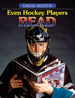 Even Hockey Players Read: Boys, Literacy and Learning 9781551381473