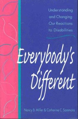 Everybody's Different: Understanding and Changing Our Reactions to Disabilities 9781557663597