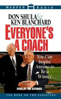 Everyone's a Coach: You Can Inspire Anyone to Be a Winner 9781559947244