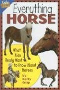 Everything Horse: What Kids Really Want to Know about Horses 9781559719209