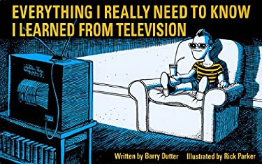 Everything I Really Need to Know I Learned from Television: Paperback Book 9781557831224