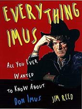 Everything Imus: All You Ever Wanted to Know about Don Imus 6927608