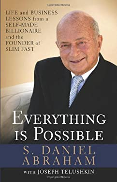 Everything Is Possible: Life and Business Lessons from a Self-Made Billionaire and the Founder of Slim-Fast 9781557048509