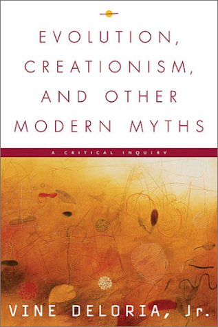 Evolution, Creationism, and Other Modern Myths: A Critical Inquiry 9781555911591