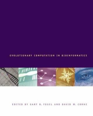 Evolutionary Computation in Bioinformatics 9781558607972