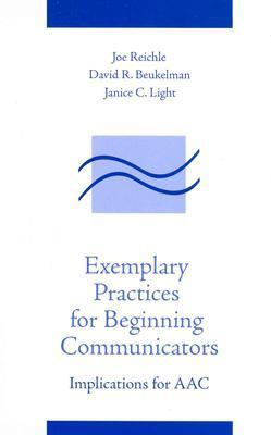 Exemplary Practices for Beginning Communicators: Implications for Aac 9781557665294