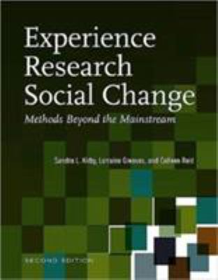Experience Research Social Change: Methods Beyond the Mainstream 9781551930565