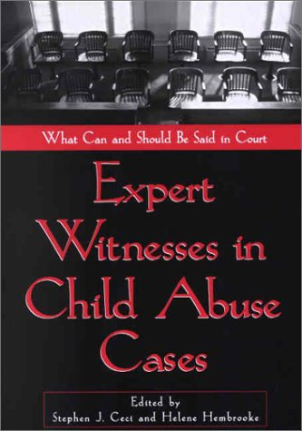 Expert Witnesses in Child Abuse Cases: What Can and Should Be Said in Court 9781557989154