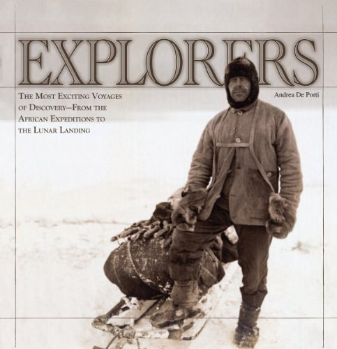 Explorers: The Most Exciting Voyages of Discovery -- From the African Expeditions to the Lunar Landing 9781554079223
