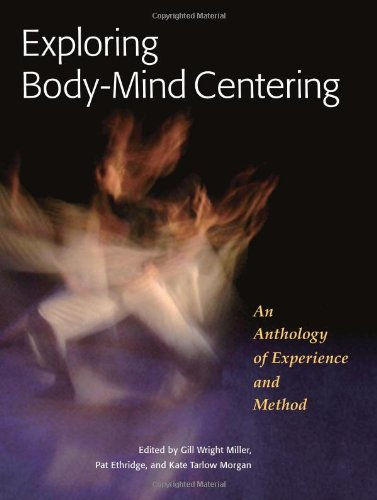 Exploring Body-Mind Centering: An Anthology of Experience and Method 9781556439681