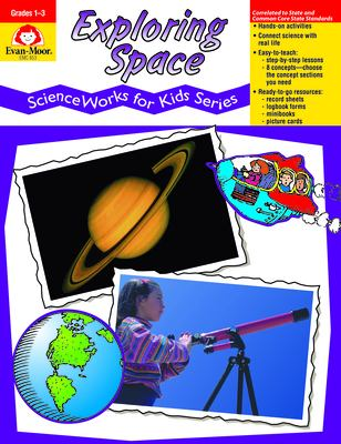 Exploring Space - Scienceworks for Kids 9781557996824