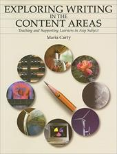 Exploring Writing in the Content Areas: Teaching and Supporting Learners in Any Subject 6836038