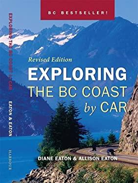 Exploring the BC Coast by Car 9781550174151