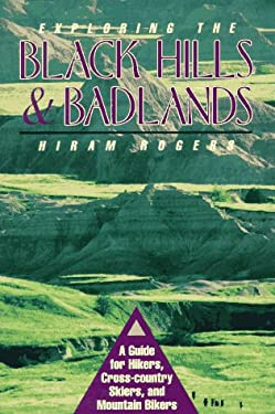 Exploring the Black Hills and Badlands: A Guide for Hikers Crosscountry Skiers and Mountain... 9781555661113