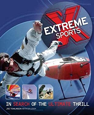 Extreme Sports: In Search of the Ultimate Thrill 9781552979921