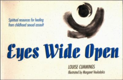 Eyes Wide Open: Spiritual Resources for Healing from Childhood Sexual Assault 9781551450384