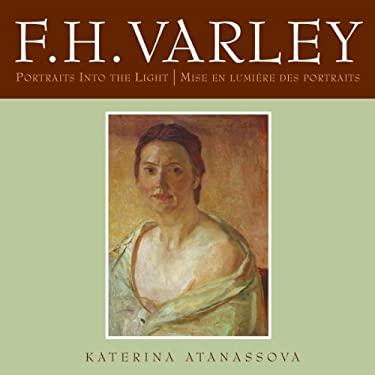 F.H. Varley: Portraits Into the Light/Mise En Lumiere Des Portraits 9781550026757