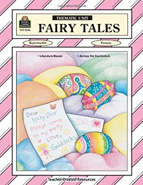 Fairy Tales Thematic Unit 9781557342461