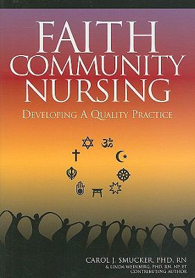 Faith Community Nursing: Developing a Quality Practice 9781558102521